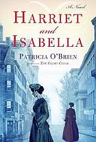 Harriet and Isabella : [regular print book discussion kit]