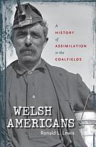 Welsh Americans : a history of assimilation in the coalfields
