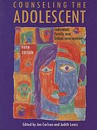 Counseling the adolescent : individual, family, and school interventions