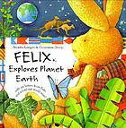 Felix explores planet earth