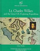 Lt. Charles Wilkes and the great U.S. Exploring Expedition