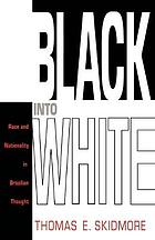 Black into white; race and nationality in Brazilian thought