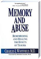 Memory and abuse : remembering and healing the effects of trauma