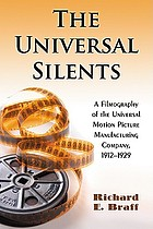 The Universal silents : a filmography of the Universal Motion Picture Manufacturing Company, 1912-1929