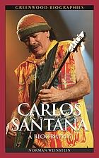 Carlos Santana a biography
