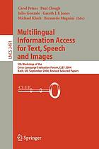 Multilingual information access for text, speech and images : revised selected papers