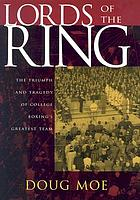 Lords of the ring : the triumph and tragedy of college boxing's greatest team