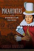 Pocahontas and the Powhatan dilemma : an American portrait
