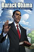 Barack Obama : the comic book biography