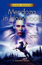 Mendoza in Hollywood : a novel of the company
