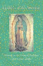 Goddess of the Americas = La diosa de las Américas : writings on the Virgin of Guadalupe