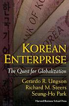 Korean enterprise : the quest for globalization