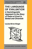 The language of evaluation : a sociolinguistic approach to the story of Pedro el Cruel in ballad and chronicle