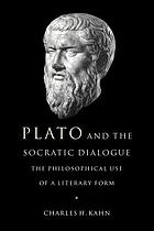 Plato and the Socratic dialogue : the philosophical use of a literary form