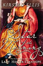 Star of the morning : the extraordinary life of Lady Hester Stanhope