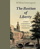 The bastion of liberty : Leiden University today and yesterday