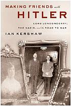 Making friends with Hitler : Lord Londonderry, the Nazis, and the road to war