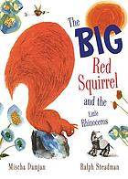 The big red quirrel and the little rhinoceros