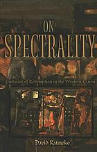 On spectrality : fantasies of redemption in the Western canon