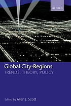 Global city-regions : trends, theory, policy