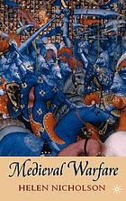 Medieval warfare : theory and practice of war in Europe, 300-1500