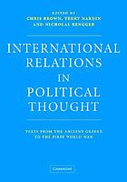 International relations in political thought : texts from the ancient Greeks to the First World War