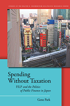 Spending without taxation : FILP and the politics of public finance in Japan