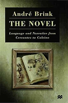 The novel : language and narrative from Cervantes to Calvino