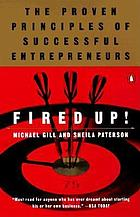 Fired up! : the proven principles of successful entrepreneurs