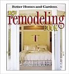 Better homes and gardens new remodeling book : your complete guide to planning a dream project