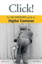 Click! : the no-nonsense guide to digital cameras