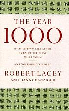 The year 1000 : what life was like at the turn of the first millennium : an Englishman's world