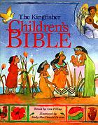 The Kingfisher children's Bible : stories from the Old and New Testaments