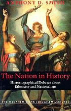 The nation in history : historiographical debates about ethnicity and nationalism
