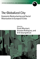 The globalized city : economic restructuring and social polarization in European cities