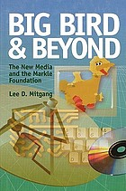 Big Bird and beyond : the new media and the Markle Foundation