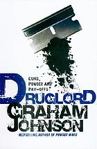 Druglord : guns, powder and pay-offs
