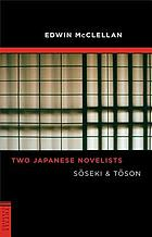 Two Japanese novelists : Sōseki and Tōson