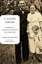 A lucky child : a memoir of surviving Auschwitz as a young boy