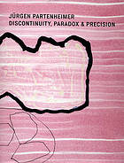 Jürgen Partenheimer : discontinuity, paradox & precision