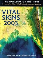 Vital signs 2003 : the trends that are shaping our future