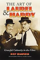 The art of Laurel and Hardy : graceful calamity in the films