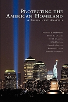Protecting the American homeland : a preliminary analysis