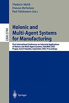 Holonic and multi-agent systems for manufacturing : First International Conference on Industrial Applications of Holonic and Multi-Agent Systems ; proceedings