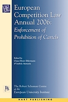 European competition law annual 2006 : enforcement of prohibition of cartels