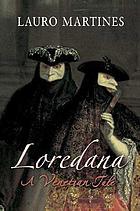 Loredana : a Venetian tale