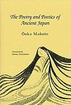 The poetry and poetics of ancient Japan