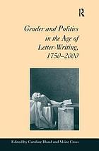 Gender and politics in the age of letter writing, 1750-2000