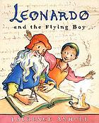 Leonardo and the flying boy : a story about Leonardo da Vinci
