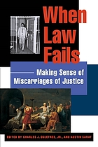 When law fails : making sense of miscarriages of justice